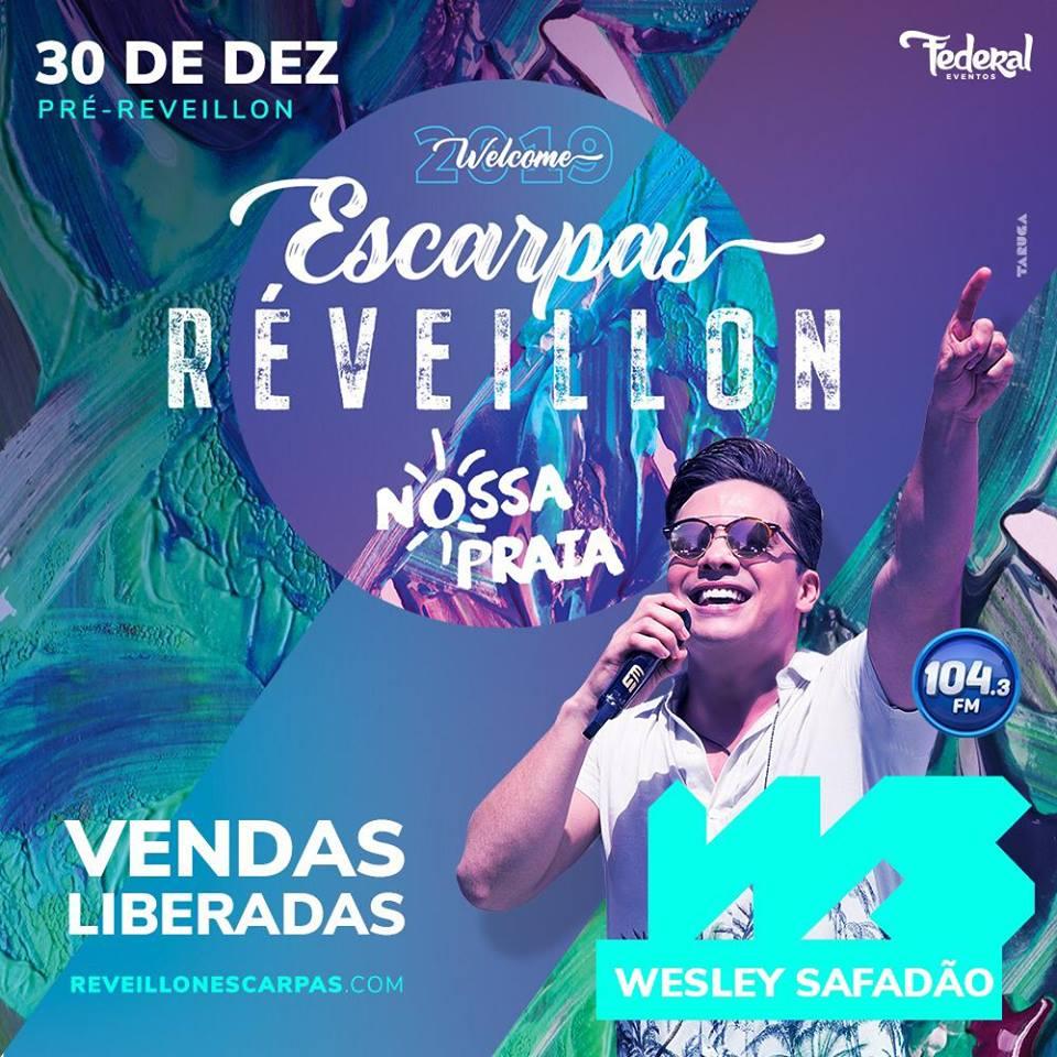 Escarpas do Lago - PRÉ REVEILLON ESCARPAS DO LAGO - NOSSA PRAIA - WESLEY SAFADÃO