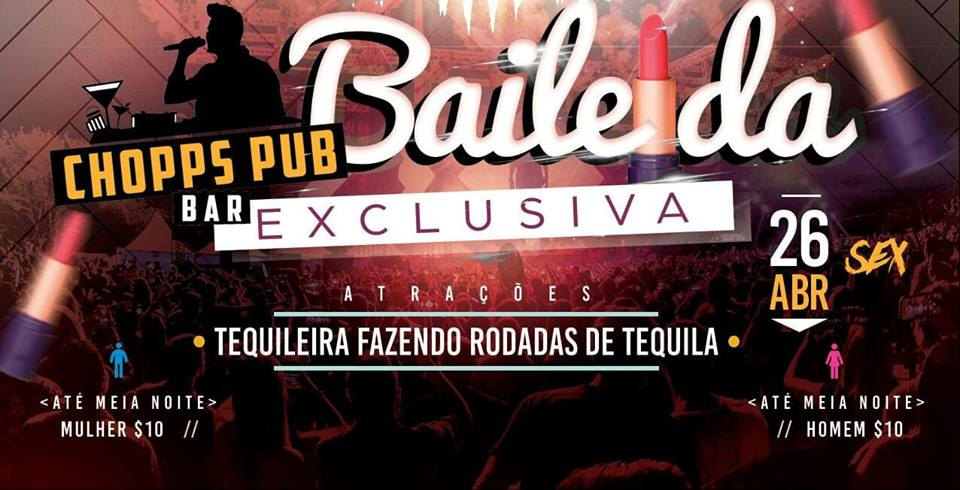 Chopps Pub Bar - Baile da Exclusiva