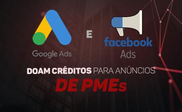 Google e Facebook doam dinheiro para ajudar a sua empresa a superar a crise em meio à pandemia