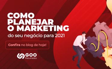 Como planejar o marketing do seu negócio para 2021